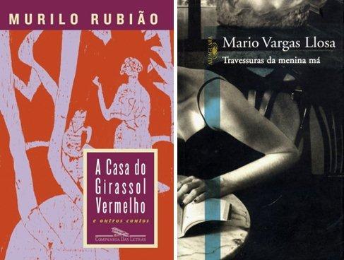"""Capas dos livros """"A Casa do Girassol Vermelho"""", de Murilo Rubião, e """"Travessuras da menina má"""", de Mario Vargas Llosa"""