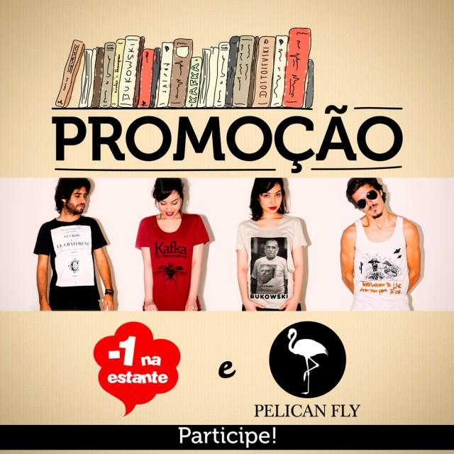 Promoção Menosumnaestante + PelicanFly