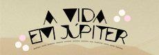 Blog A Vida em Júpiter