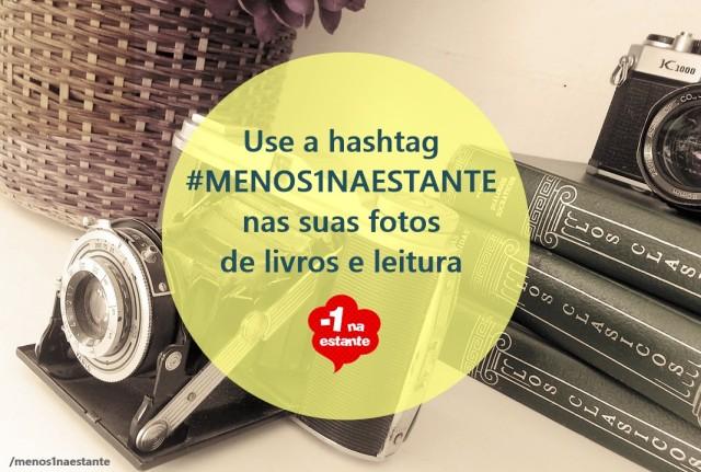 Use a hashtag #menos1naestante no Instagram