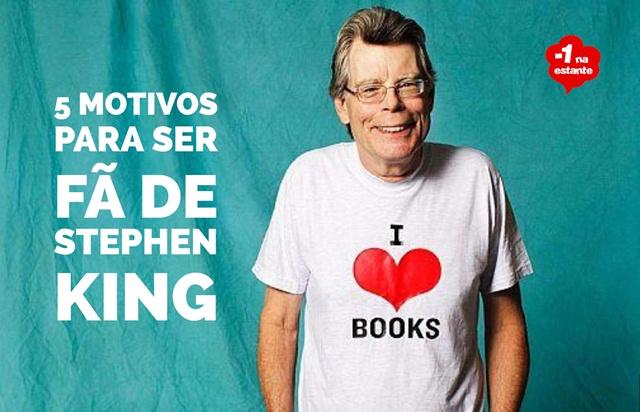 Stephen King - 5 motivos para ser fã
