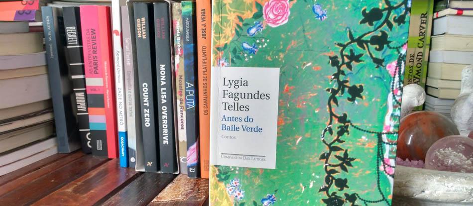 Antes do baile verde - Lygia Fagundes Telles